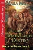 Their Border Lands Destiny ebook by Marla Monroe
