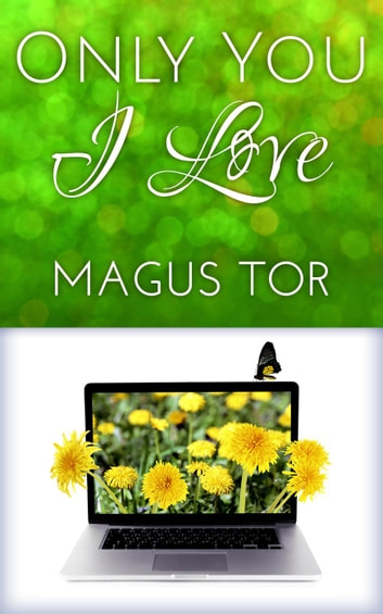 Only You I Love - Storyteller Cosmetics, #4 ebook by Magus Tor