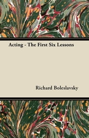 Acting: The First Six Lessons ebook by Kobo.Web.Store.Products.Fields.ContributorFieldViewModel