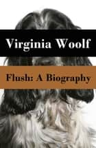 Flush: A Biography ebook by Virginia Woolf