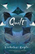 Quilt eBook by Nicholas Royle