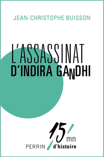 L'assassinat d'Indira Gandhi eBook by Jean-Christophe BUISSON
