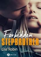 Forbidden Stepbrother ebook by Lise Robin