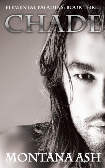 Chade (Book Three of the Elemental Paladins series) ebook by Montana Ash