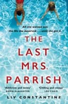 The Last Mrs Parrish ekitaplar by Liv Constantine