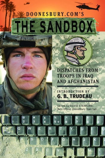 Doonesbury.coms The Sandbox: Dispatches from Troops in Iraq and Afghanistan