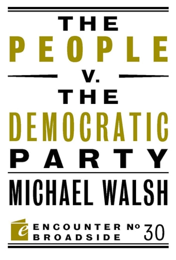The People v. the Democratic Party ebook by Michael Walsh