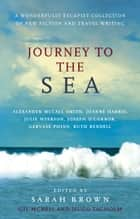 Journey To The Sea ebook by Hugo Tagholm,Sarah Brown,Gil McNeil