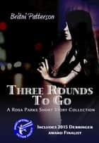 Three Rounds To Go ebook by Britni Patterson