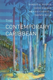 The Contemporary Caribbean ebook by Robert B. Potter,David Barker,Thomas Klak,Denis Conway