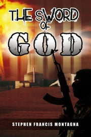 The Sword of God ebook by Stephen Francis Montagna