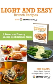Light and Easy Brunch Recipes from SparkPeople ebook by SparkPeople, Inc.