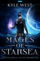 The Mages of Starsea ebook by Kyle West