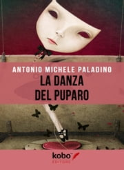 La danza del puparo ebook by Antonio Michele Paladino