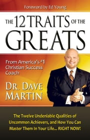 12 Traits of the Greats ebook by Dave Martin
