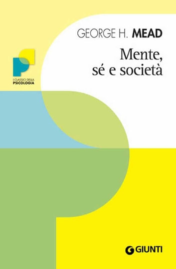 Mente, sé e società ebook by George H. Mead