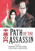 Path of the Assassin vol. 1: Serving in the Dark ebook by Kazuo Koike