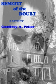 Benefit of the Doubt ebook by Geoffrey A. Feller