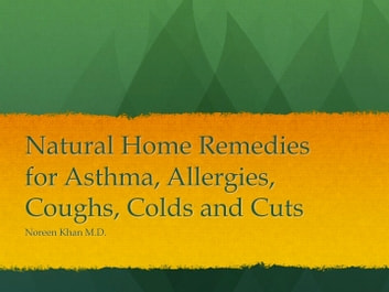 Natural First Aid for Asthma, Allergies, Colds, Coughs, and Cuts ebook by Dr. Noreen Khan Kassem