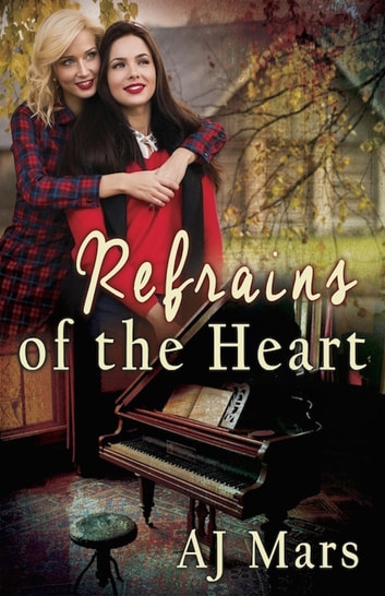 Refrains of the Heart ebook by AJ Mars