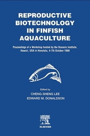Reproductive Biotechnology in Finfish Aquaculture ebook by C.-S. Lee,E.M. Donaldson