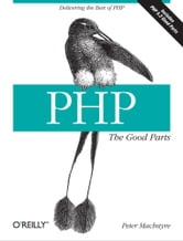 PHP: The Good Parts ebook by Peter MacIntyre
