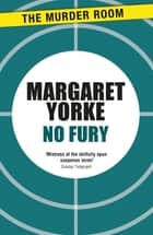 No Fury ebook by Margaret Yorke