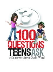 100 Questions Teens Ask with answers from God's Word ebook by Freeman Smith