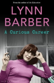 A Curious Career ebook by Lynn Barber