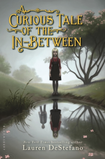 A Curious Tale of the In-Between ebook by Lauren DeStefano