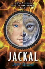 Five Ancestors Out of the Ashes #3: Jackal ebook by Jeff Stone