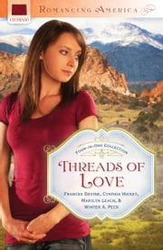 Threads of Love ebook by Frances Devine,Cynthia Hickey,Marilyn Leach,Winter A. Peck