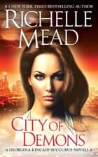 City of Demons ebook by Richelle Mead