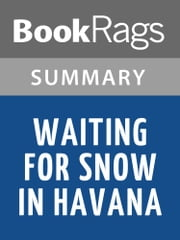 Waiting for Snow in Havana by Carlos Eire | Summary & Study Guide ebook by BookRags
