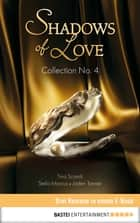Collection No. 4 - Shadows of Love - Drei Romane in einem E-Book ebook by Stella Marcus, Kim Landers, Jaden Tanner