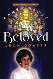 Come Away My Beloved Volume 2 ebook by Leon Coates