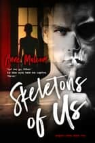 Skeletons of Us ebook by Anne Malcom