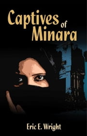 Captives of Minara ebook by Wright, Eric E.