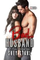 Bad Husband ebook by Shey Stahl