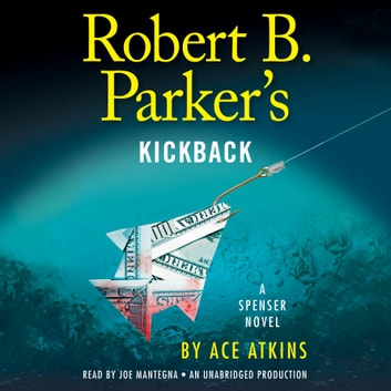 Robert B. Parker's Kickback audiobook by Ace Atkins,Robert B. Parker