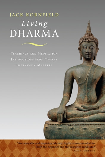 Living Dharma - Teachings and Meditation Instructions from Twelve Theravada Masters ebook by Jack Kornfield