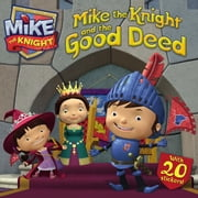 Mike the Knight and the Good Deed - with audio recording ebook by Tina Gallo