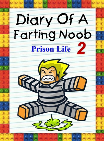 Diary Of A Farting Noob 2: Prison Life