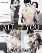 All of You - Complete Series ebook by Lucia Jordan