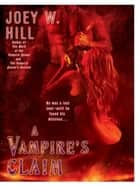 A Vampire's Claim ebook by Joey W. Hill