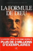 La formule de Dieu ebook by Jose rodrigues dos Santos
