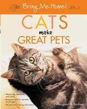 Bring Me Home! Cats Make Great Pets ebook by Bonham, Margaret H.