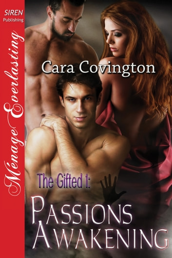 The Gifted 1: Passions Awakening ebook by Cara Covington
