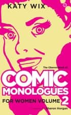 The Oberon Book of Comic Monologues for Women: Volume Two ebook by Katy Wix
