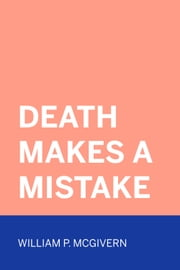 Death Makes A Mistake ebook by William P. McGivern